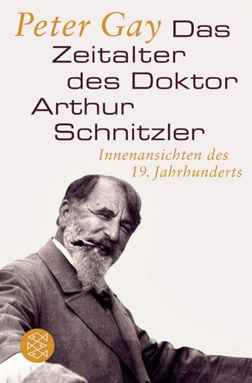 Das Zeitalter des Doktor Arthur Schnitzler. Innenansichten des 19. Jahrhunderts.