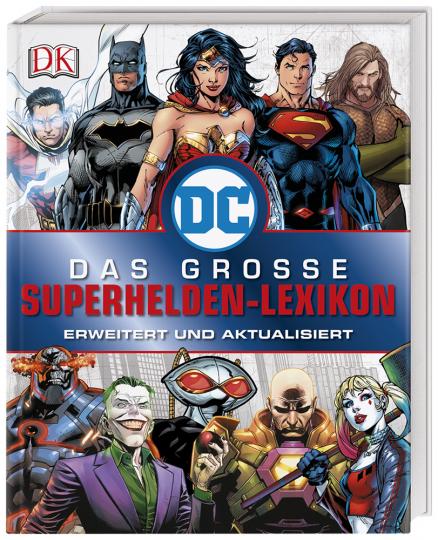 DC Comics Das große Superhelden-Lexikon. Erweitert und aktualisiert.