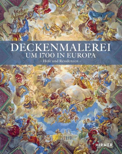 Deckenmalerei um 1700 in Europa. Höfe und Residenzen.