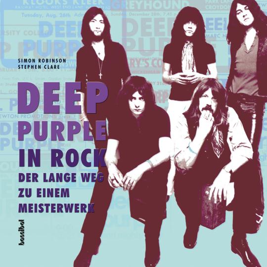Deep Purple. In Rock. Der lange Weg zu einem Meisterwerk.