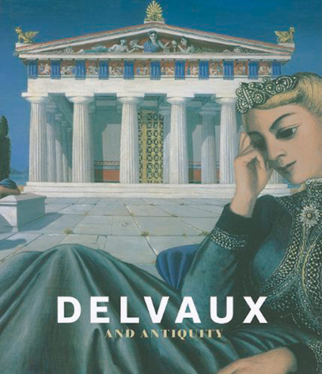 Delvaux und die Antike. Delvaux and Antiquity.