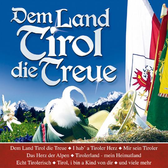 Dem Land Tirol die Treue CD