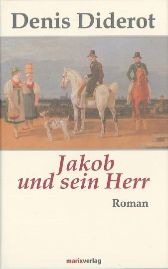 Denis Diderot. Jakob und sein Herr. Roman.