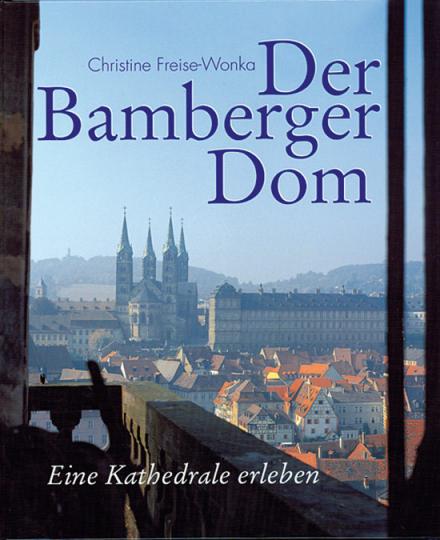 Der Bamberger Dom. Eine Kathedrale erleben