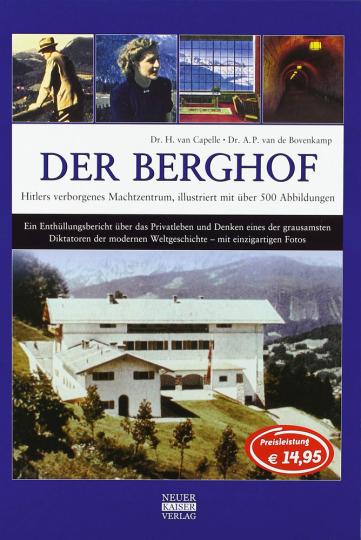 Der Berghof. Hitlers verborgenes Machtzentrum.