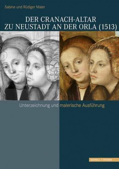 Der Cranach-Altar. zu Neustadt an der Orla (1513). Unterzeichnung und malerische Ausführung.