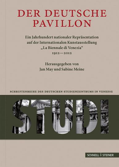 Der Deutsche Pavillon. Ein Jahrhundert nationaler Repräsentation auf der Internationalen Kunstausstellung »La Biennale di Venezia 1912-2012«.