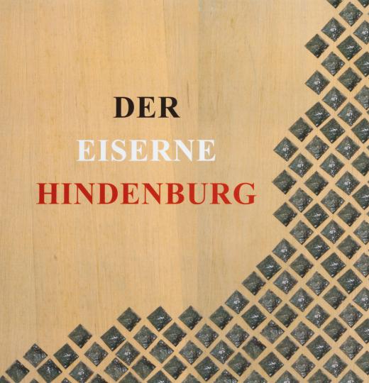 Der eiserne Hindenburg.