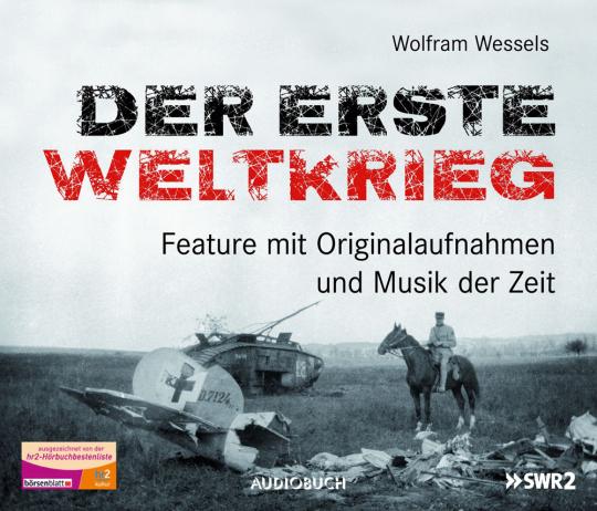 Der Erste Weltkrieg. 3 CDs.