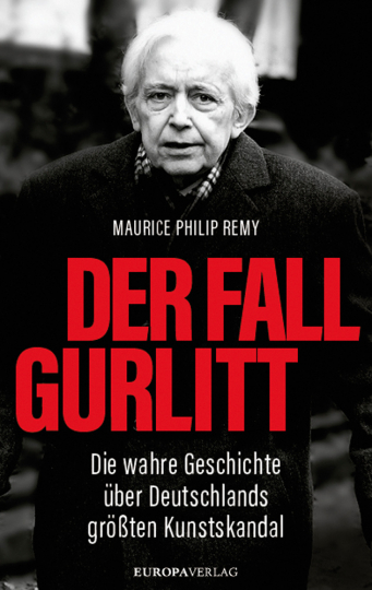 Der Fall Gurlitt. Die wahre Geschichte über Deutschlands größten Kunstskandal.