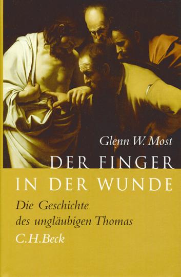 Der Finger in der Wunde. Die Geschichte des ungläubigen Thomas.
