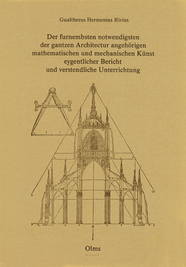 Der furnehmbsten notwendigsten der gantzen Architectur angehörigen mathematischen und mechanischen Künst eygentlicher Bericht und verstendliche Unterrichtung.
