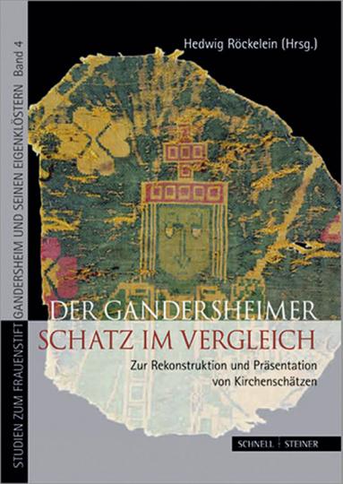 Der Gandersheimer Schatz im Vergleich. Zur Rekonstruktion und Präsentation von Kirchenschätzen.