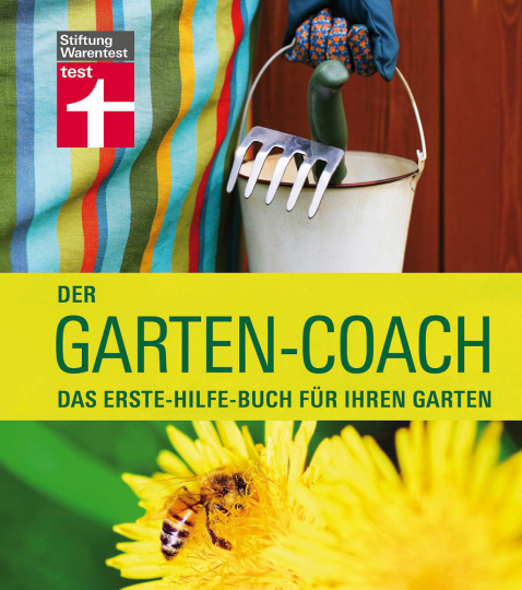 Der Garten-Coach. Das Erste-Hilfe-Buch für Ihren Garten.