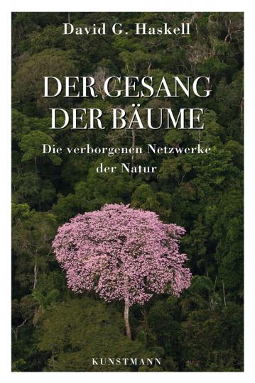Der Gesang der Bäume. Die verborgenen Netzwerke der Natur.