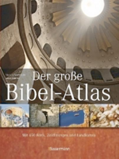 Der große Bibel-Atlas - Mit 450 Fotos, Zeichnungen und Landkarten