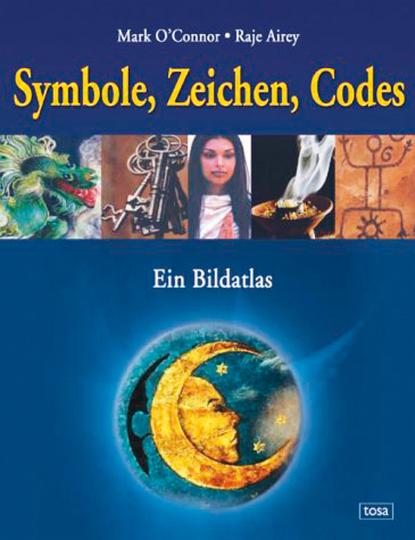 Der große Bildatlas der Symbole, Zeichen, Codes.