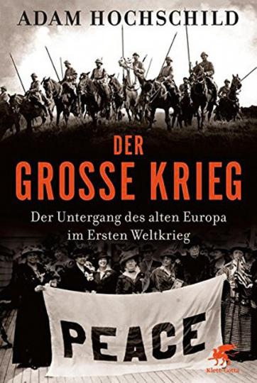 Der Große Krieg. Der Untergang des Alten Europa im Ersten Weltkrieg
