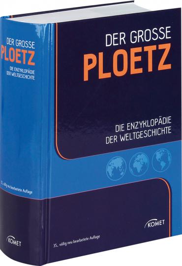 Der Große Ploetz. Die Enzyklopädie der Weltgeschichte. 35., völlig neu bearbeitete Auflage.