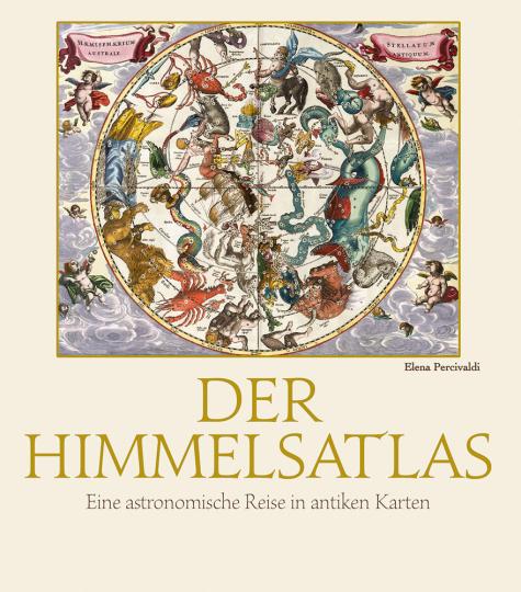 Der Himmelsatlas. Eine astronomische Reise in antiken Karten.
