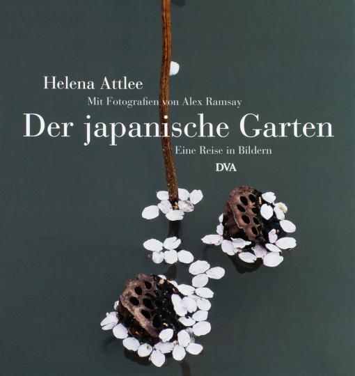 Der japanische Garten. Eine Reise in Bildern.