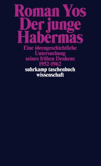 Der junge Habermas. Eine ideengeschichtliche Untersuchung seines frühen Denkens. 1952-1962.