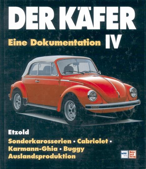 Der Käfer IV: Sonderkarosserien/Cabriolet/Karman Ghia u.a. - Reprint der 2. Auflage 1998