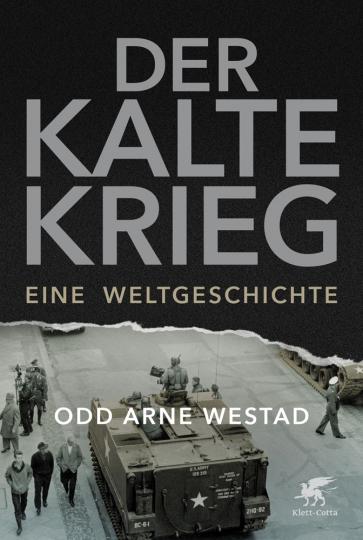 Der Kalte Krieg. Eine Weltgeschichte.