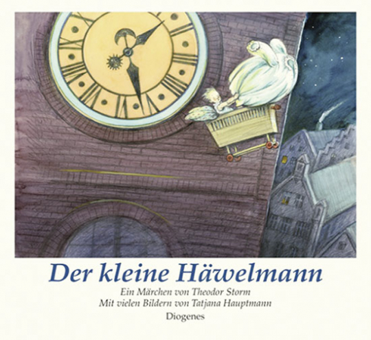Der kleine Häwelmann. Ein Märchen von Theodor Storm mit vielen Bildern von Tatjana Hauptmann.