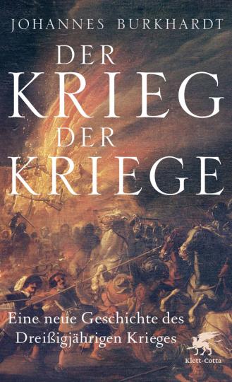 Der Krieg der Kriege - Eine neue Geschichte des Dreißigjährigen Krieges