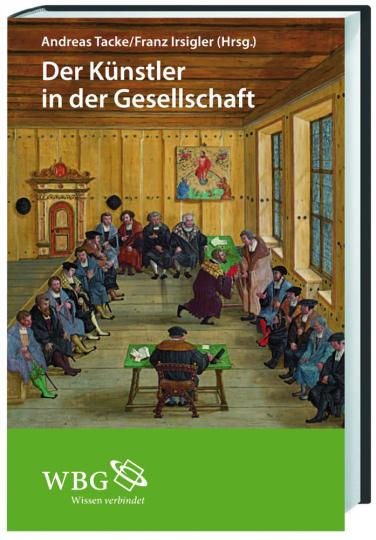 Der Künstler in der Gesellschaft. Einführungen zur Künstlersozialgeschichte des Mittelalters und der Frühen Neuzeit.