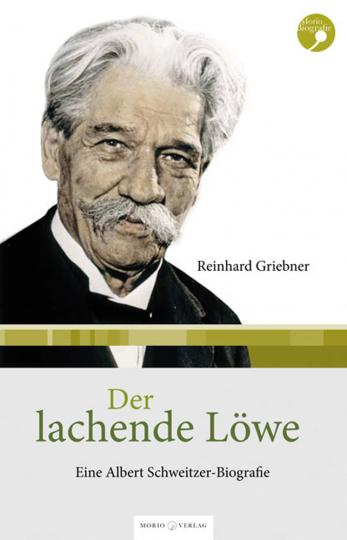 Der lachende Löwe. Eine Albert-Schweitzer-Biografie.