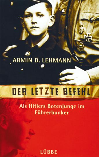 Der letzte Befehl - Als Botenjunge in Hitlers Führerbunker