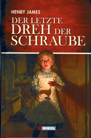 Der letzte Dreh der Schraube - Ein Klassiker des Schauerromans in neuer Übersetzung