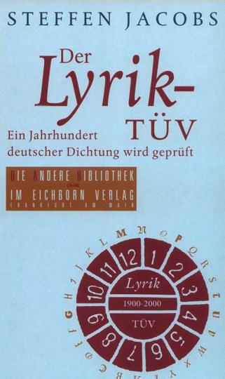Der Lyrik-TÜV. Ein Jahrhundert deutscher Dichtung wird geprüft.