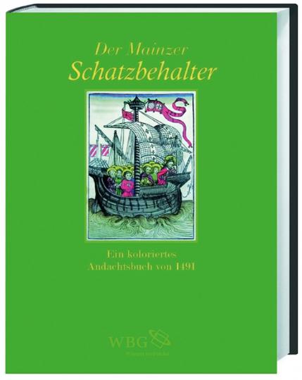 Der Mainzer Schatzbehalter. Ein koloriertes Arbeitsbuch von 1491.
