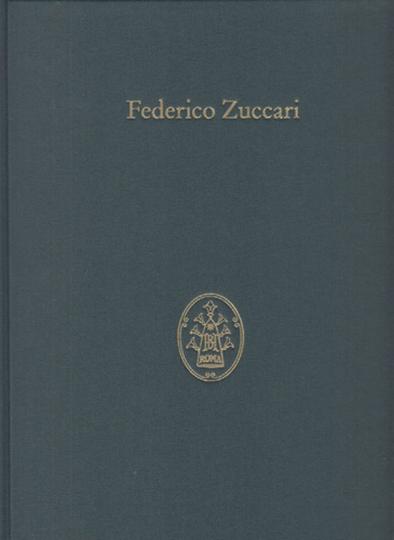 Der Maler Federico Zuccari. Ein römischer Virtuoso von europäischem Ruhm.