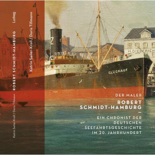 Der Maler Robert Schmidt-Hamburg. Ein Chronist der deutschen Seefahrtsgeschichte im 20. Jahrhundert.