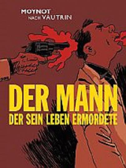 Der Mann der sein Leben ermordete. Graphic Novel.