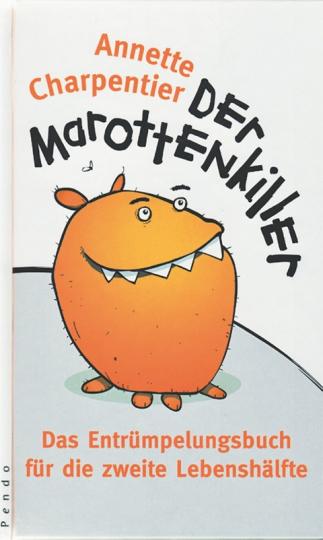 Der Marottenkiller - Das Entrümpelungsbuch für die Lebensmitte