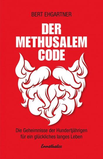 Der Methusalem-Code - Die Geheimnisse der Hundertjährigen für ein erfülltes Leben