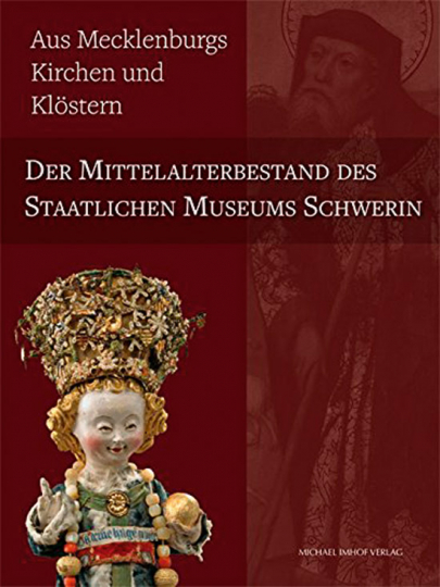 Der Mittelalterbestand des Staatlichen Museums Schwerin.