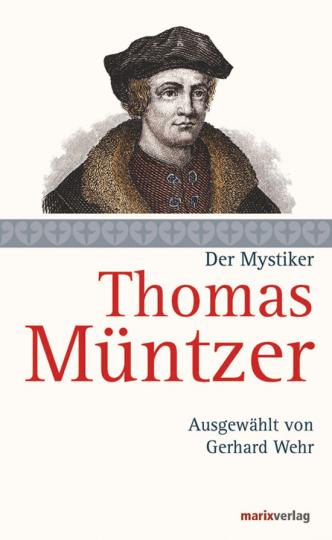 Der Mystiker Thomas Müntzer.