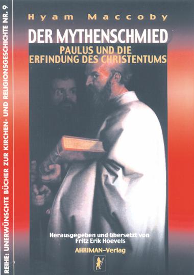 Der Mythenschmied - Paulus und die Erfindung des Christentums