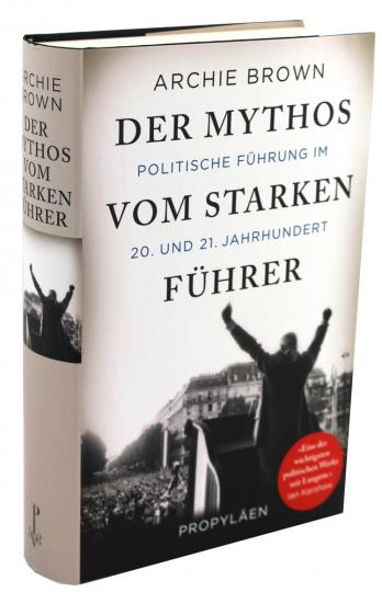 Der Mythos vom starken Führer - Politische Führung im 20. und 21. Jahrhundert
