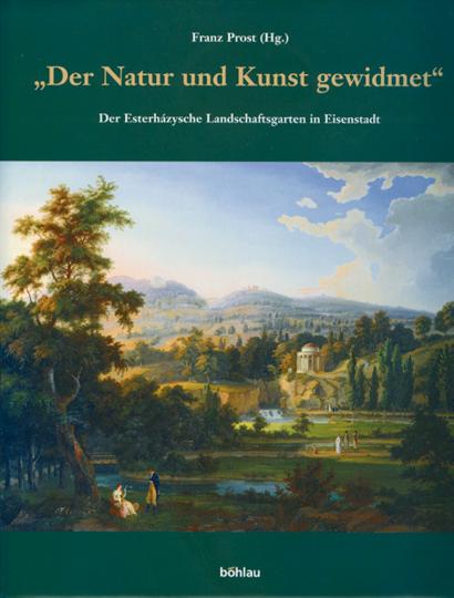 'Der Natur und Kunst gewidmet' - Der Esterházysche Landschaftsgarten in Eisenstadt