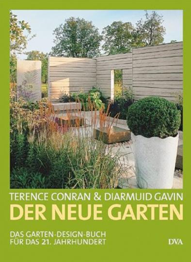 Der neue Garten. Das Garten-Design-Buch für das 21. Jahrhundert.