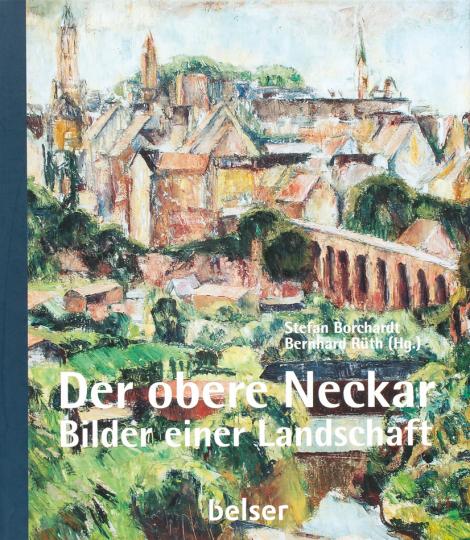 Der obere Neckar. Bilder einer Landschaft