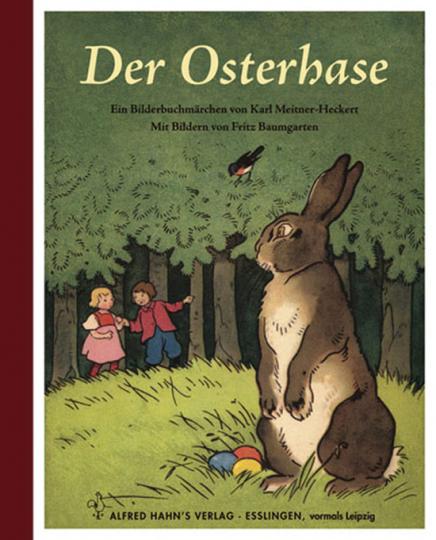 Der Osterhase. Wie der Osterhase zu seinem Namen kam. Reprint der Originalausgabe von 1926.