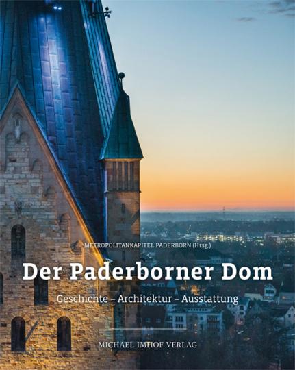 Der Paderborner Dom. Geschichte, Architektur, Ausstattung.